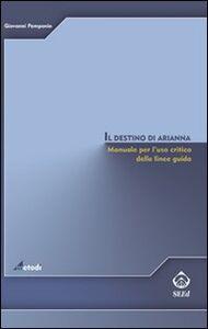 Il destino di Arianna. Manuale per l'uso critico delle linee guida