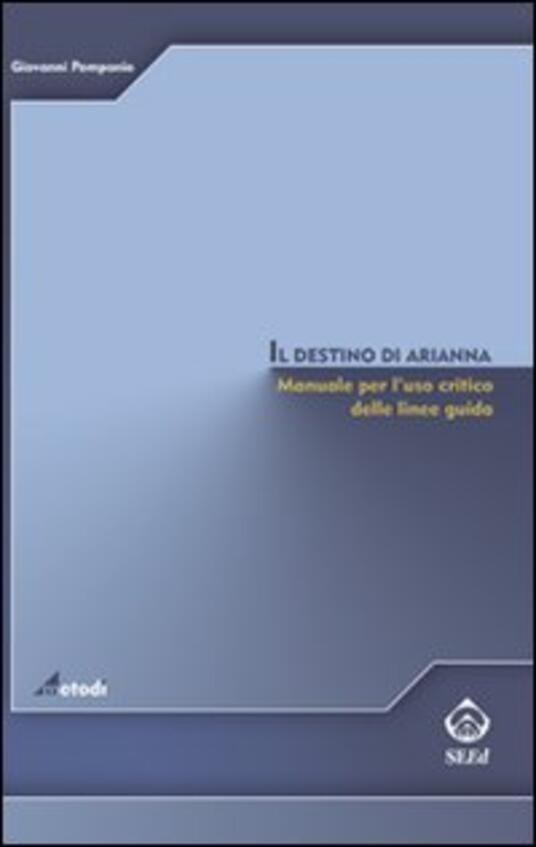 Il destino di Arianna. Manuale per l'uso critico delle linee guida - Giovanni Pomponio - copertina
