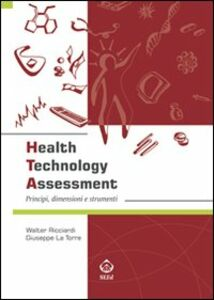 Health technology assessment. Principi, dimensioni e strumenti. Ediz. italiana