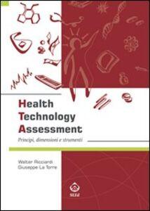 Health technology assessment. Principi, dimensioni e strumenti. Ediz. italiana