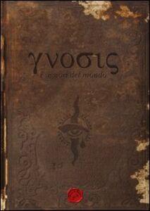 Gnosis, i signori del mondo