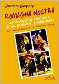 Romagna nostra. Autobiografia semiseria di un promoter predestinato