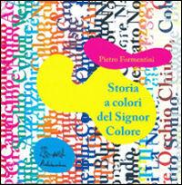 Storia a colori del Signor Colore. Con audiolibro. CD-ROM