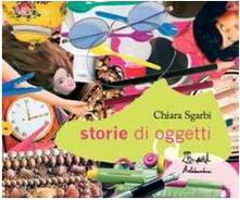 Milanospringparade.it Storie di oggetti. Ediz. illustrata Image