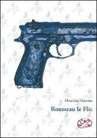 Rousseau le Flic - Matrone Maurizio - wuz.it