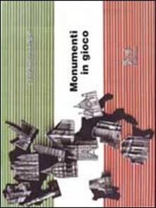 Monumenti in gioco - Alberto Cerchi,Coca Frigerio - copertina