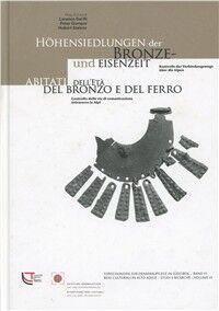 Abitati dell'età del bronzo e del ferro. Controllo delle vie di comunicazione attraverso le Alpi. Ediz. italiana e tedesca