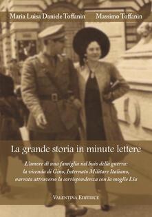 La grande storia in minute lettere - Maria Luisa Daniele Toffanin,Massimo Toffanin - copertina