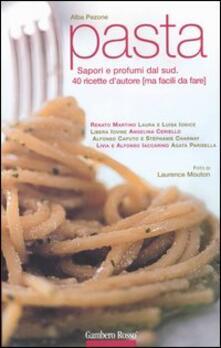 Pasta. Sapori e profumi dal Sud. 40 ricette dautore (ma facili da fare).pdf