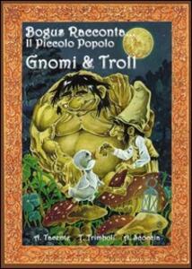 Il piccolo popolo. Gnomi e troll - Azzurra Tacente - copertina