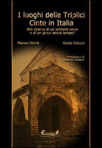 I luoghi delle triplici cinte in Italia. Alla ricerca di un simbolo sacro o di un gioco senza tempo?