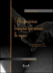 Per scrivere bisogna sporcarsi le mani - Grazia Gironella - copertina