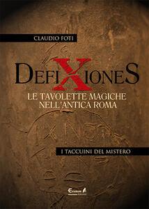 Defixiones. Le tavolette magiche nell'antica Roma