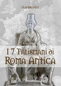 I sette talismani di Roma antica