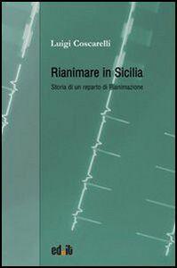 Rianimare in Sicilia. Storia di un reparto di rianimazione