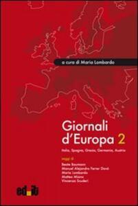 Giornali d'Europa. Vol. 2: Italia, Spagna, Grecia, Germania, Austria.