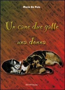 Un cane due gatte una donna