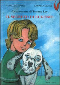 Il segreto di Eugenio. Le avventure di Tommy Lay