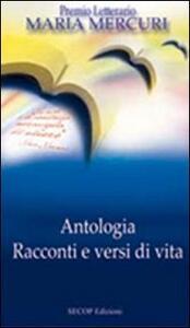 Racconti e versi di vita. Antologia