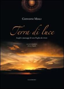 Camfeed.it Terra di luce. Luoghi e paesaggi di una Puglia da vivere. Ediz. illustrata Image