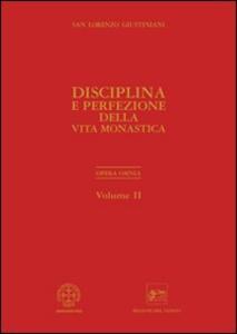Opera omnia. Vol. 2: Disciplina e perfezione della vita monastica.