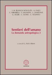 Sentieri dell'umano. La domanda antropologica. Vol. 2