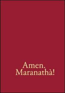 Amen. Maranathà! Repertorio di canti per la liturgia