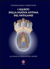 I segreti della nuova Sistina del Vaticano. La cappella Redemptoris Mater