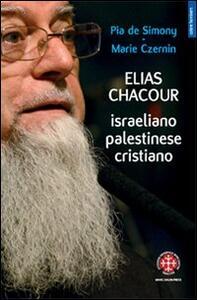 Elias Chacour. Israeliano palestinese cristiano