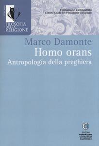 Homo orans. Antropologia della preghiera