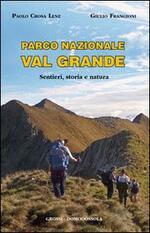 Parco nazionale Val Grande. Sentieri, storia e natura