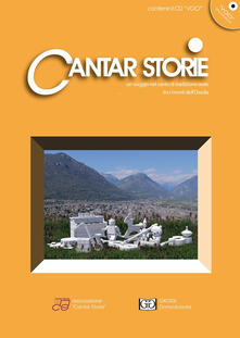 Osteriacasadimare.it Cantar storie. Un viaggio nel canto tradizionale orale tra i monti dell'Ossola. Con CD Audio. Vol. 4 Image