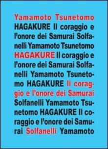 Hagakure. All'ombra delle foglie. Il coraggio e l'onore dei samurai - Yamamoto Tsunetomo - copertina