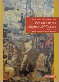 Per una storia religiosa del Sannio - De Antonellis Giacomo - wuz.it