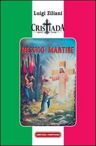 Cristiada. Messico martire