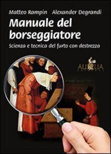 Osteriacasadimare.it Manuale del borseggiatore. Scienza e tecnica del furto con destrezza Image
