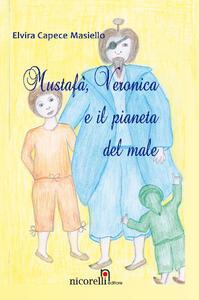 Mustafà, Veronica e il pianeta del male