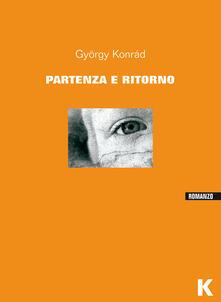 Partenza e ritorno - György Konrád - copertina