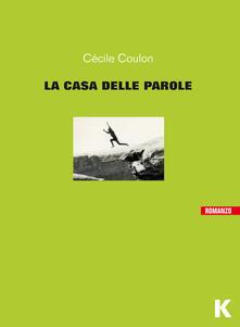 La casa delle parole - Cécile Coulon - copertina