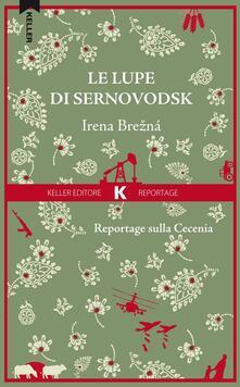 Le lupe di Sernovodsk. Reportage sulla Cecenia - Irena Brezná - copertina
