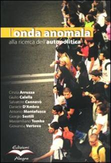 L onda anomala. Alla ricerca dellautopolitica. Con DVD.pdf