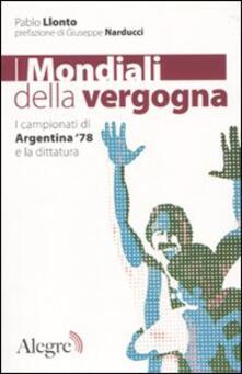 I mondiali della vergogna. I campionati di Argentina 78 e la dittatura.pdf