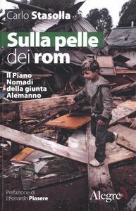 Sulla pelle dei rom. Il Piano Nomadi della giunta Alemanno