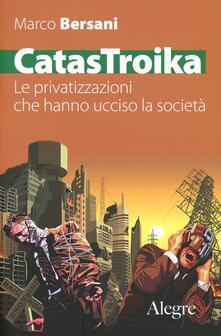 Ipabsantonioabatetrino.it CatasTroika. Le privatizzazioni che hanno ucciso la società Image