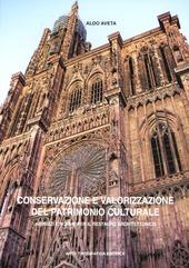 Conservazione e valorizzazione del patrimonio culturale. Indirizzi e norme per il restauro architettonico