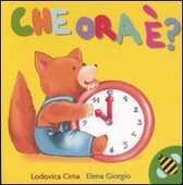 Libro Che ora è? Lodovica Cima Elena Giorgio