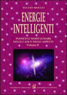 Ristorantezintonio.it Energie intelligenti. Vol. 2: Pianeti e nodi lunari nelle case e negli aspetti astrologici. Image