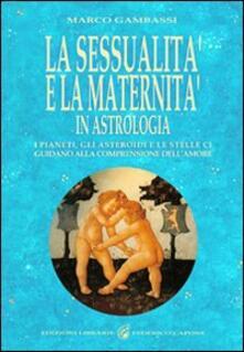 Promoartpalermo.it La sessualità e la maternità in astrologia. I pianeti, gli asteroidi e le stelle ci guidano alla comprensione dell'amore Image