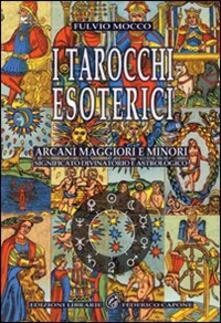 Voluntariadobaleares2014.es I tarocchi esoterici. Arcani maggiori e minori. Significato divinatorio e astrologico Image