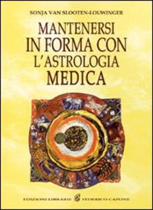 Mantenersi in buona salute con l'astrologia medica